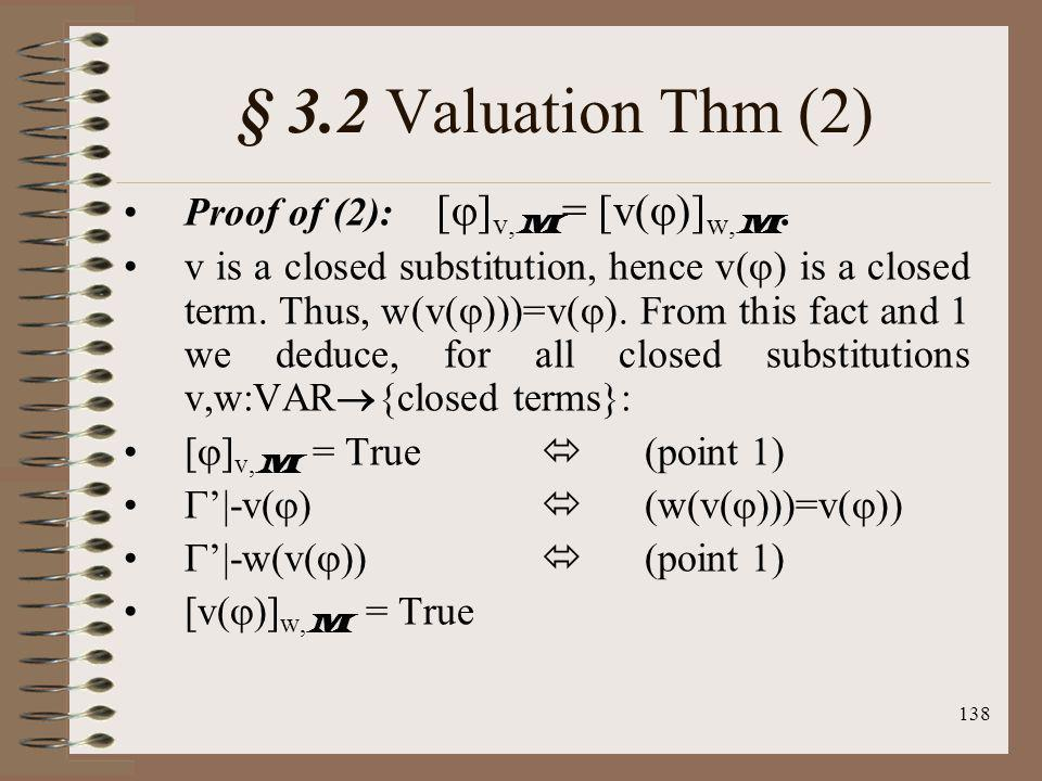 § 3.2 Valuation Thm (2) Proof of (2): []v,M= [v()]w,M.